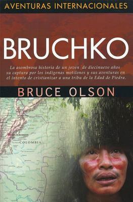 Bruchko - Olson, Bruce