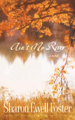 Ain't No River - Foster, Sharon Ewell