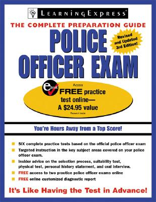 Police Officer Exam: The Complete Preparation Guide - Learning Express LLC