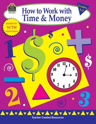 How to Work with Time and Money: Grades 1-3 - Rosenberg, Mary