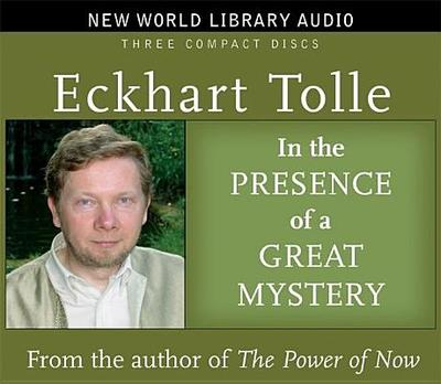 In the Presence of a Great Mystery - Tolle, Eckhart