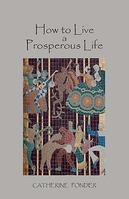 How to Live a Prosperous Life - Ponder, Catherine