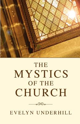 Mystics of the Church - Underhill, Evelyn