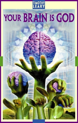 Your Brain Is God - Leary, Timothy Francis