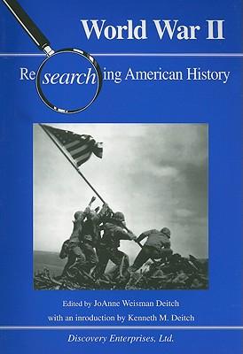 World War II - Deitch, JoAnne Weisman (Editor), and Deitch, Kenneth M (Introduction by)