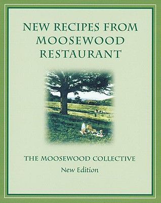 New Recipes from Moosewood Restaurant, REV - Moosewood Collective