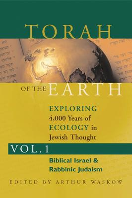 Torah of the Earth: Volume 1 - Waskow, Arthur