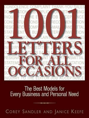1001 Letters for All Occasions: The Best Models for Every Business and Personal Need - Sandler, Corey, and Keefe, Janice, and Sandler