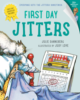 First Day Jitters - Danneberg, Julie, and Love, Judith DuFour