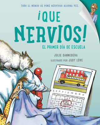 Que Nervios!: El Primer Dia de Escuela - Danneberg, Julie, and Mlawer, Teresa (Translated by)