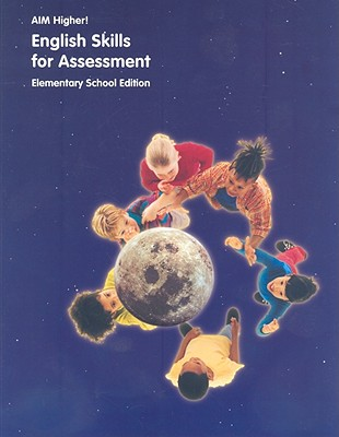 Aim Higher!: English Skills Assessment, Elementary School - Castro, Diane Perkins (Editor), and Choi, Annie Sun (Editor), and Salinger, Sharon Singer (Editor)