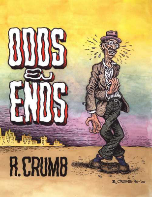 Odds & Ends - Crumb, Robert, and Crumb, R