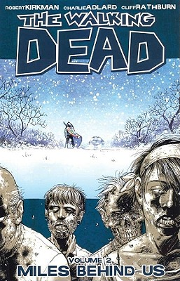 The Walking Dead: Miles Behind Us v. 2 - Kirkman, Robert, and Adlard, Charlie (Artist)