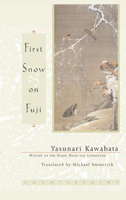 First Snow on Fuji - Kawabata, Yasunari, and Emmerich, Michael (Translated by)