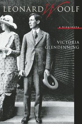 Leonard Woolf: A Biography - Glendinning, Victoria