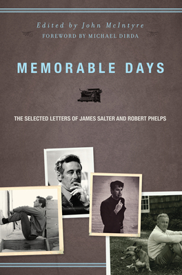 Memorable Days: The Selected Letters of James Salter and Robert Phelps -