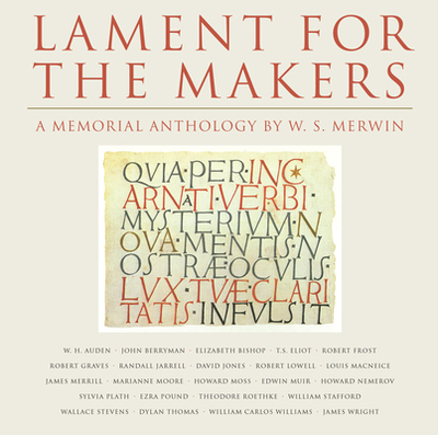 Lament for the Makers: A Memorial Anthology - Merwin, W S (Compiled by)