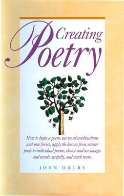 Creating Poetry - Drury, John