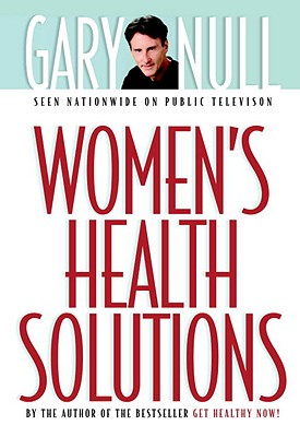 Women's Health Solutions - Null, Gary, PH.D.