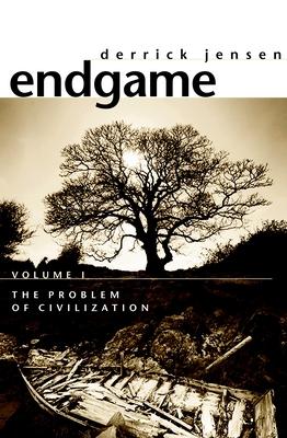 Endgame, Volume 1: The Problem of Civilization - Jensen, Derrick