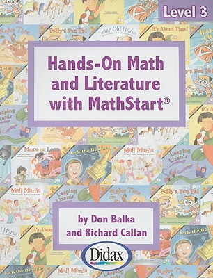 Hands-On Math and Literature with Mathstart, Level 3 - Balka, Don, and Callan, Richard