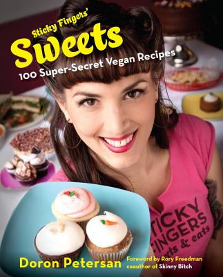 Sticky Fingers' Sweets: 100 Super-Secret Vegan Recipes - Petersan, Doron