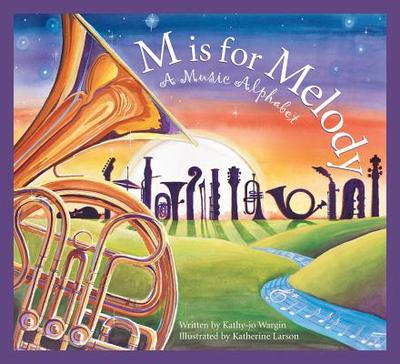 M Is for Melody: A Music Alphabet - Wargin, Kathy-Jo