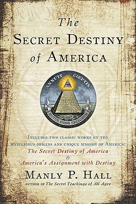 The Secret Destiny of America - Hall, Manly P