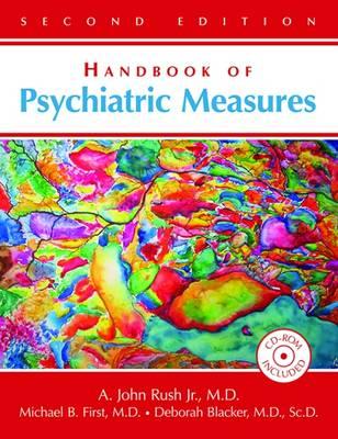 Handbook of Psychiatric Measures - Rush, John A (Editor), and First, Michael B, Dr., M.D. (Editor), and Blacker, Deborah, Dr. (Editor)