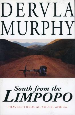 South from the Limpopo - Murphy, Dervla