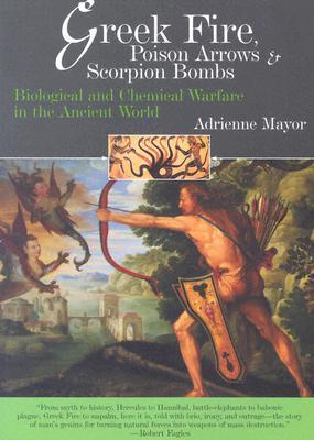 Greek Fire, Poison Arrows and Scorpion Bombs - Mayor, Adrienne
