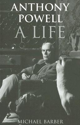Anthony Powell: A Life - Barber, Michael, DC