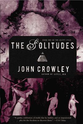The Solitudes - Crowley, John