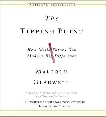 The Tipping Point: How Little Things Can Make a Big Difference - Gladwell, Malcolm (Read by)
