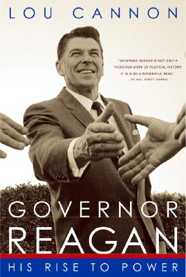 Governor Reagan: His Rise to Power - Cannon, Lou