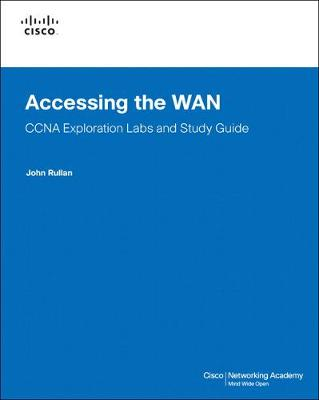 Accessing the WAN: CCNA Exploration Labs and Study Guide - Rullan, John