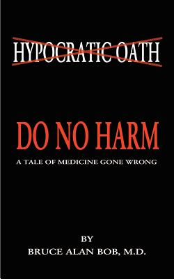 Do No Harm - Bob, Bruce Alan