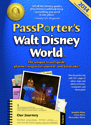 Passporter's Walt Disney World: The Unique Travel Guide, Planner, Organizer, Journal, and Keepsake! - Marx, Jennifer, and Marx, Dave, and Marx, Alexander