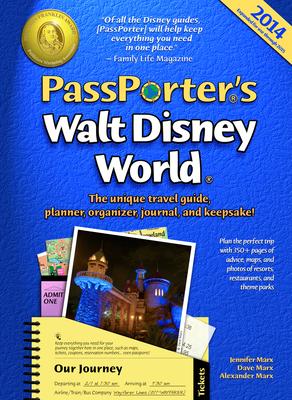 PassPorter's Walt Disney World: The Unique Travel Guide, Planner, Organizer, Journal, and Keepsake! - Marx, Jennifer, and Marx, Dave, and Marx, Allison Cerel