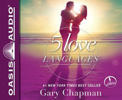 The Five Love Languages: The Secret to Love That Lasts - Chapman, Gary (Read by)