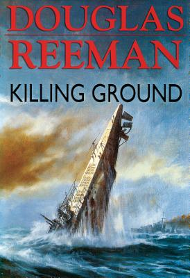 Killing Ground - Reeman, Douglas