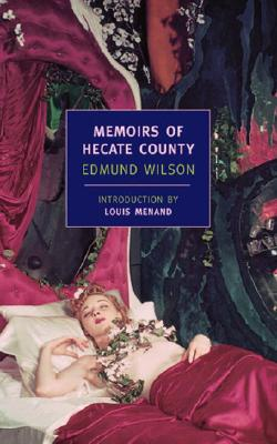 Memoirs of Hecate County - Wilson, Edmund, and Menand, Louis, III (Introduction by)