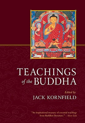 Teachings of the Buddha - Kornfield, Jack, PhD (Editor), and Fronsdal, Gil