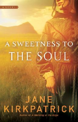 A Sweetness to the Soul - Kirkpatrick, Jane
