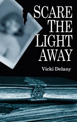 Scare the Light Away - Delany, Vicki
