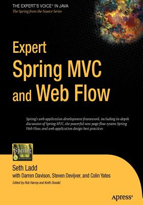 Expert Spring MVC and Web Flow - Ladd, Seth, and Davison, Darren, and Devijver, Steven
