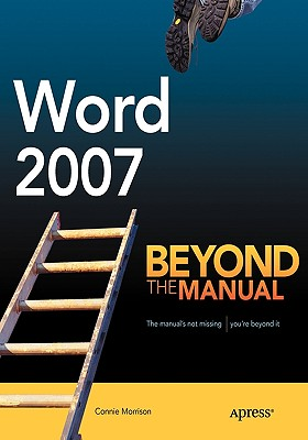 Word 2007: Beyond the Manual - Morrison, Connie