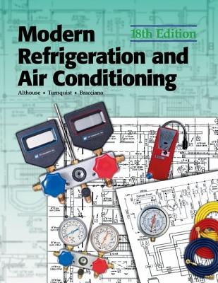 Modern Refrigeration and Air Conditioning - Althouse, Andrew Daniel, and Turnquist, Carl H, and Bracciano, Alfred F