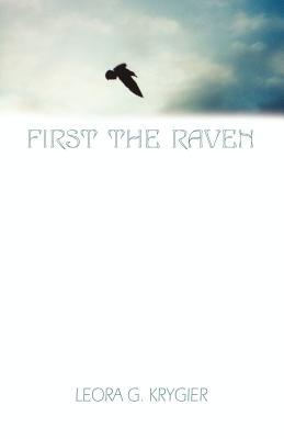 First the Raven - Krygier, Leora G