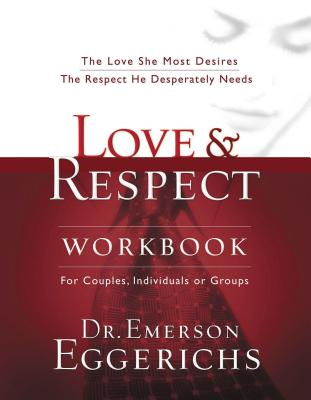Love & Respect Workbook - Eggerichs, Emerson, Dr., and Ridenour, Fritz